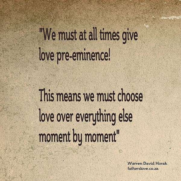 Give Love Preeminence