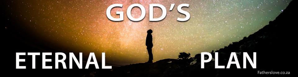 Gods Eternal Plan for you