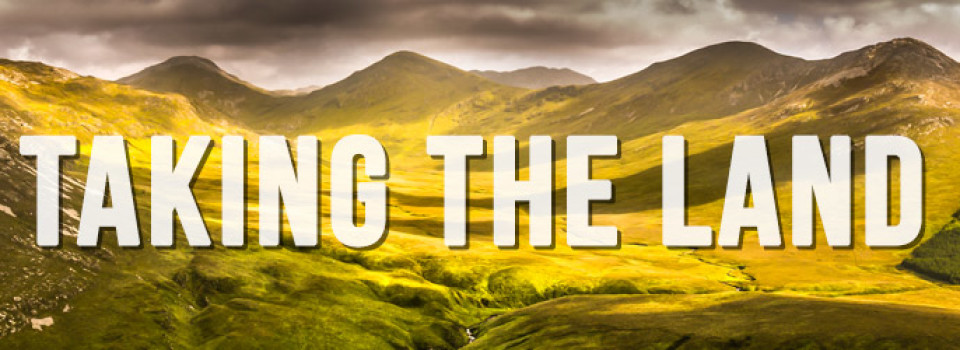 Taking-the-Land or Redeeming the Land