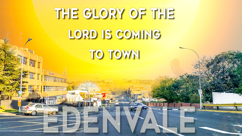 The glory of the Lord is coming to townl