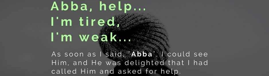 Abba, help me