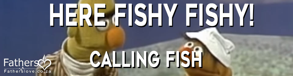 Here-fishy fishy Calling Fish