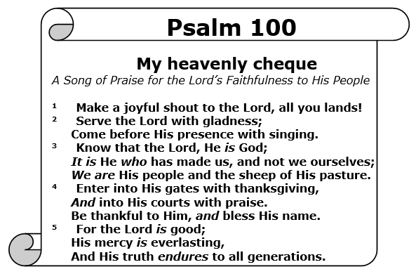 My Heavenly Cheque - Psalm 100