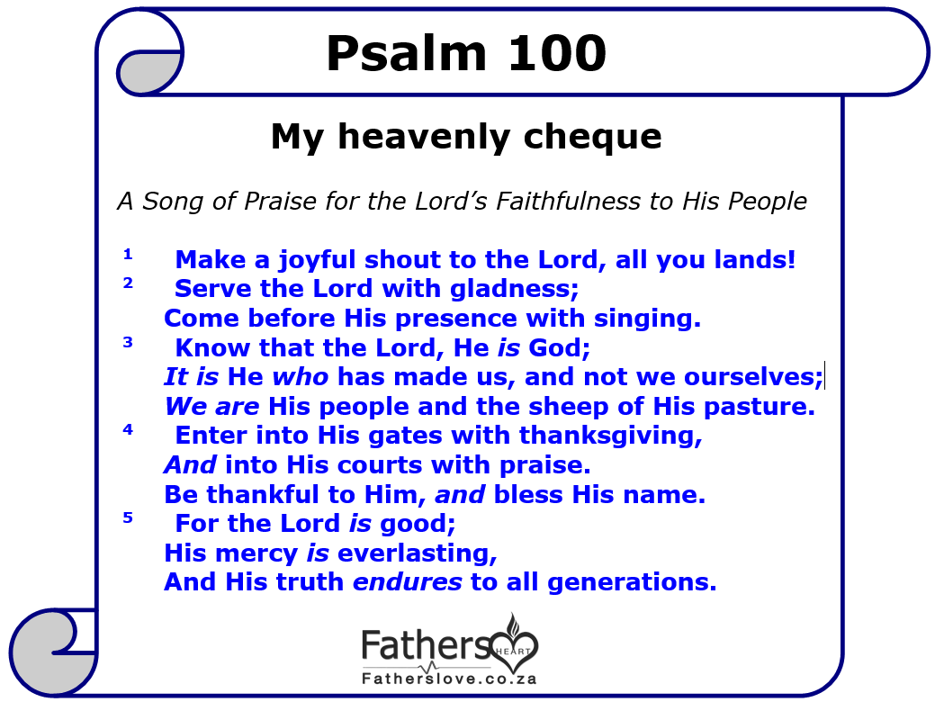 My Heavenly Cheque Psalm 100